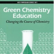 Green Chemistry Education - ACS Symposium Series