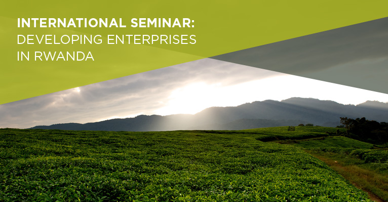 International Seminar: Developing Enterprises in Rwanda