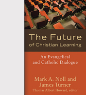 The Future of Christian Learning by Tal Howard